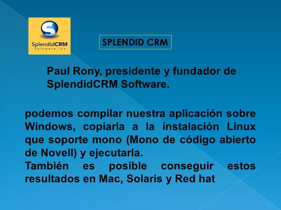 SPLENDID CRM podemos compilar nuestra aplicación sobre Windows, copiarla a la instalación Linux que soporte mono (Mono de código abierto de Novell) y