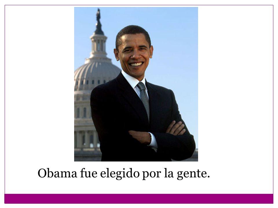 Obama fue elegido por la gente.