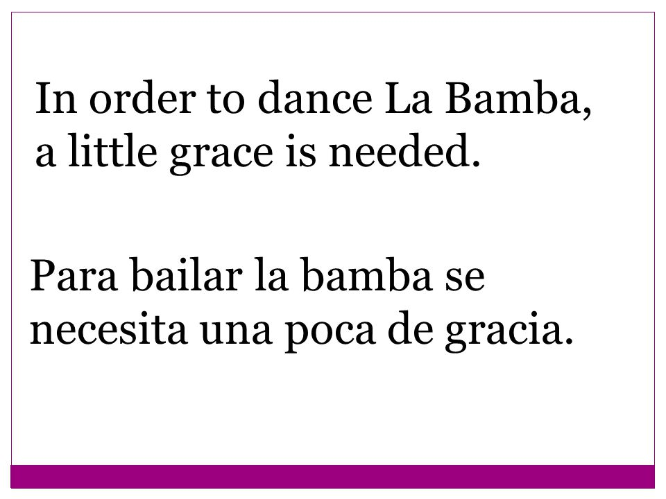 In order to dance La Bamba, a little grace is needed.