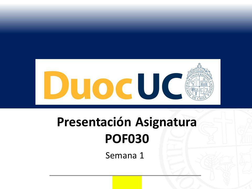 Presentación Asignatura POF030 Semana 1