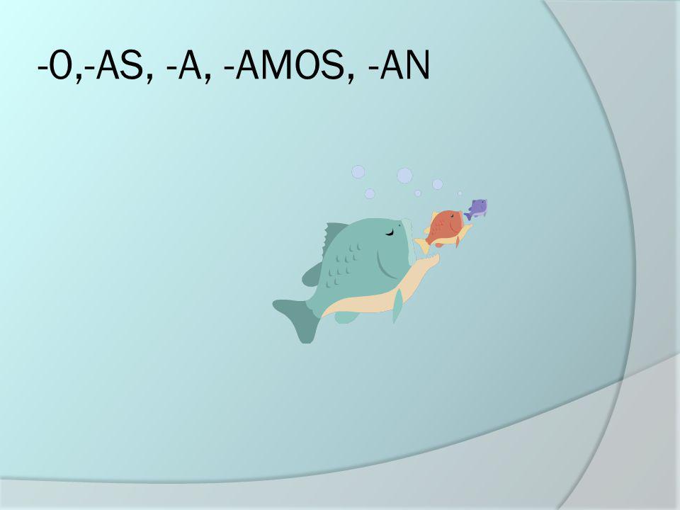 -0,-AS, -A, -AMOS, -AN