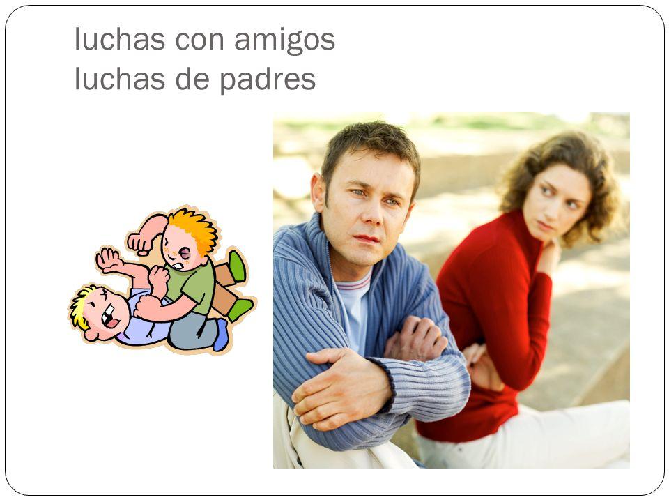 luchas con amigos luchas de padres