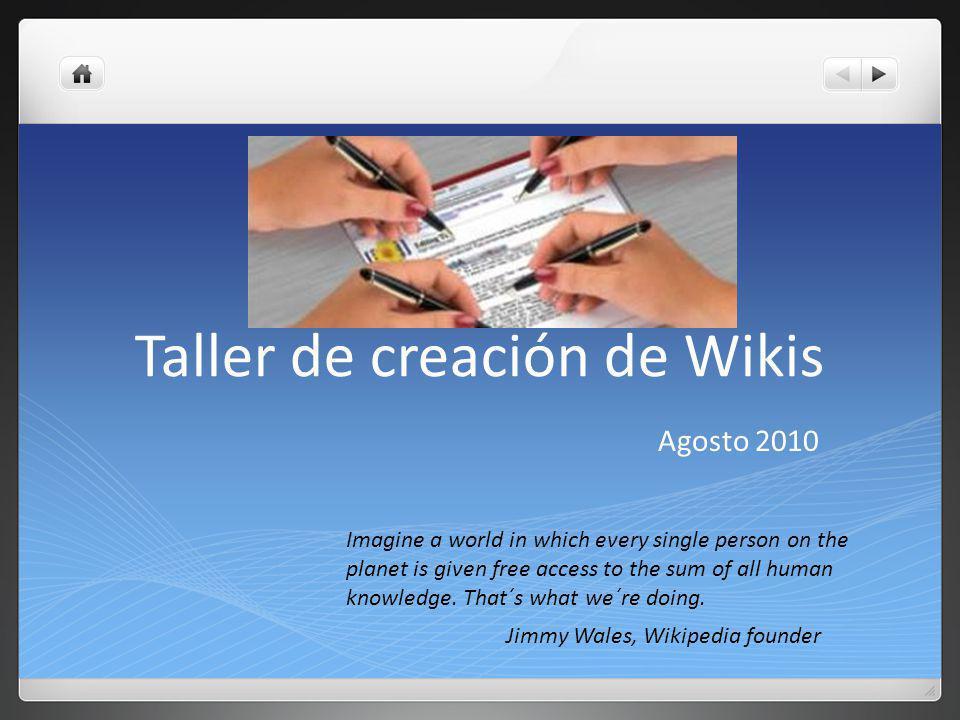 Wiki Un Wiki es una colección de páginas de Web diseñada para que las personas construyan el conocimiento en forma colaborativa de una manera simple, creando ligas entre la información así como ligas a información en otros sitios.