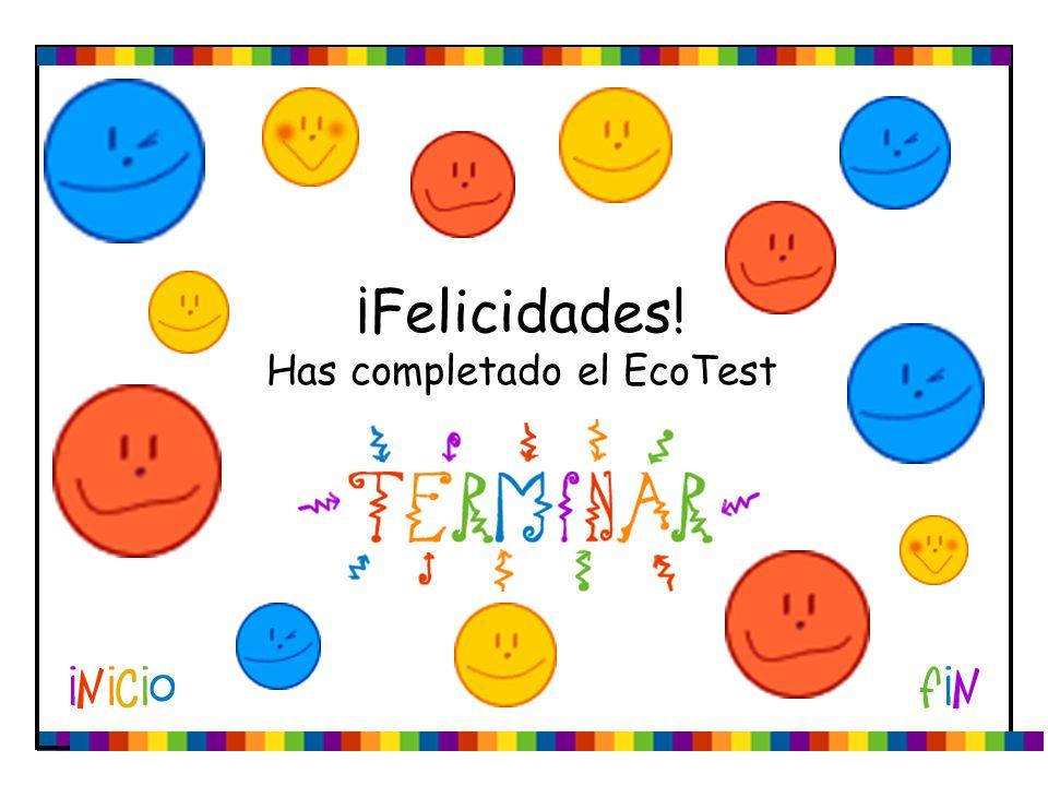 ¡Felicidades! Has completado el EcoTest
