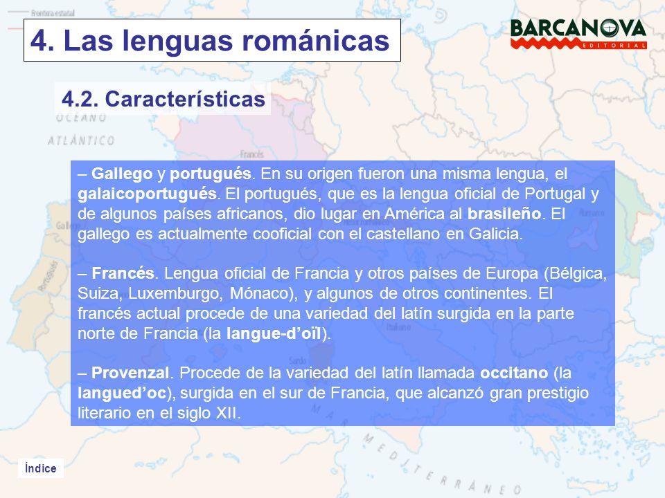 Índice 4.Las lenguas románicas Índice – Gallego y portugués.