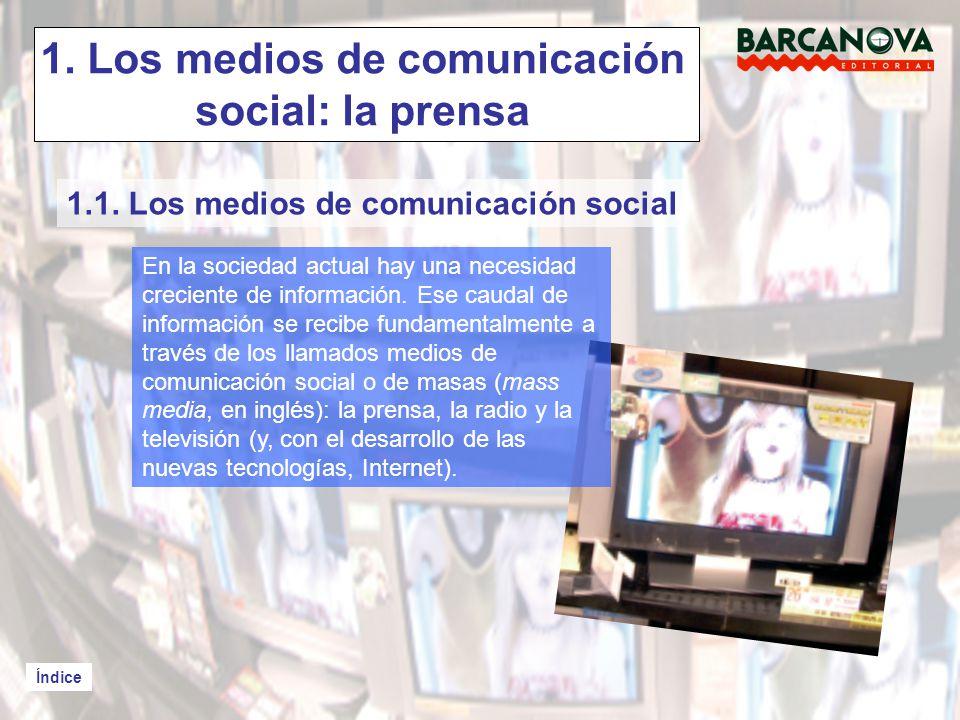 Índice 1.Los medios de comunicación social: la prensa Índice 1.1.
