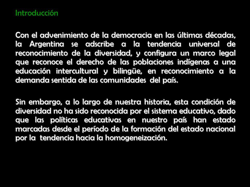 Introducción Con el advenimiento de la democracia en las últimas décadas, la Argentina se adscribe a la tendencia universal de reconocimiento de la di