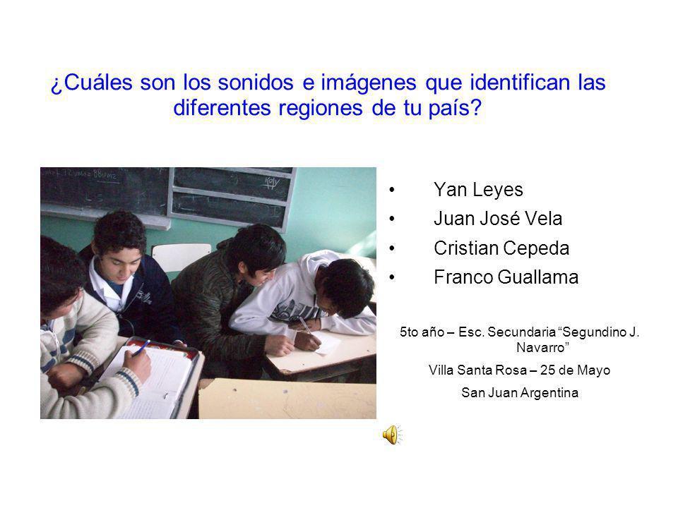 ¿Cuáles son los sonidos e imágenes que identifican las diferentes regiones de tu país? Yan Leyes Juan José Vela Cristian Cepeda Franco Guallama 5to añ