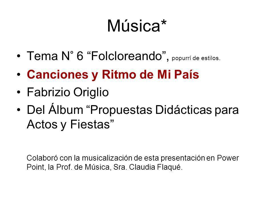 Música* Tema N° 6 Folcloreando, popurrí de estilos. Canciones y Ritmo de Mi País Fabrizio Origlio Del Álbum Propuestas Didácticas para Actos y Fiestas
