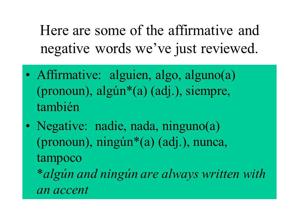 Here are some of the affirmative and negative words weve just reviewed.