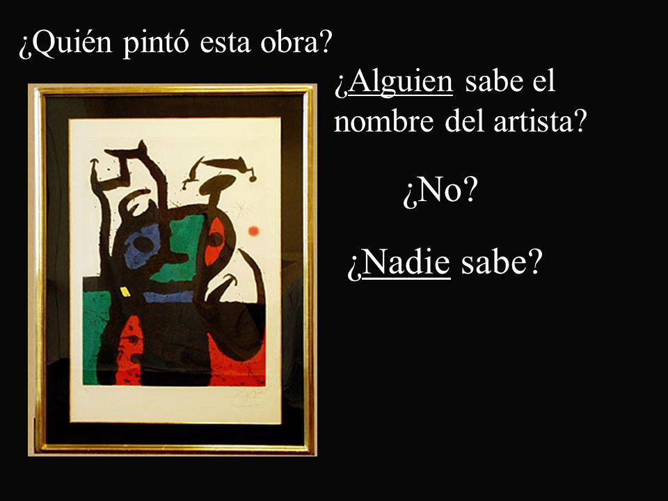¿Quién pintó esta obra? ¿No? ¿Alguien sabe el nombre del artista? ¿Nadie sabe?