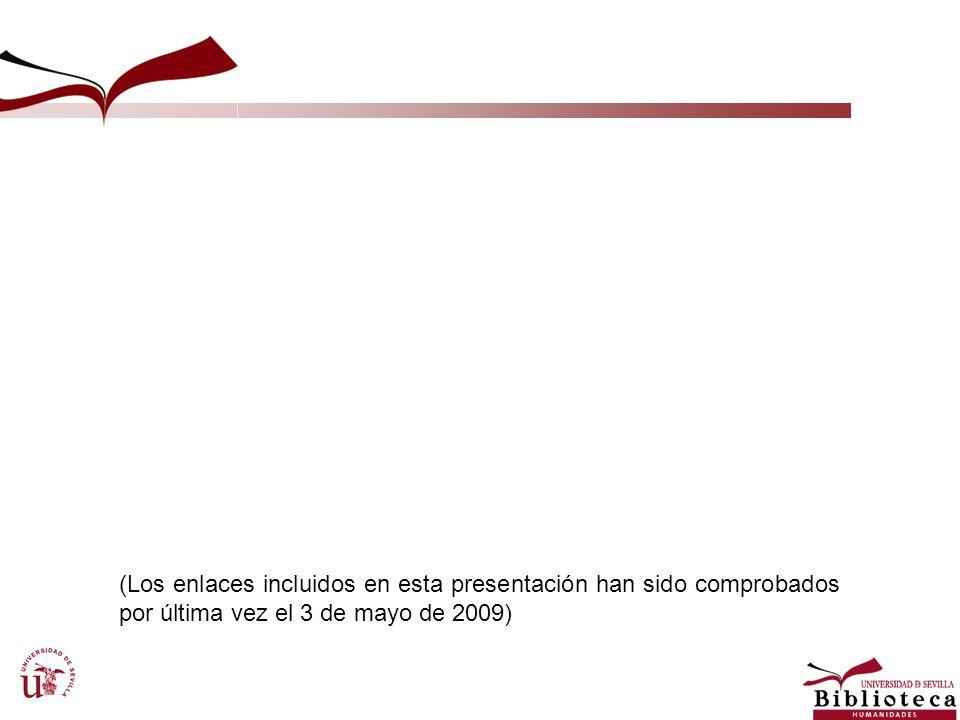 (Los enlaces incluidos en esta presentación han sido comprobados por última vez el 3 de mayo de 2009)