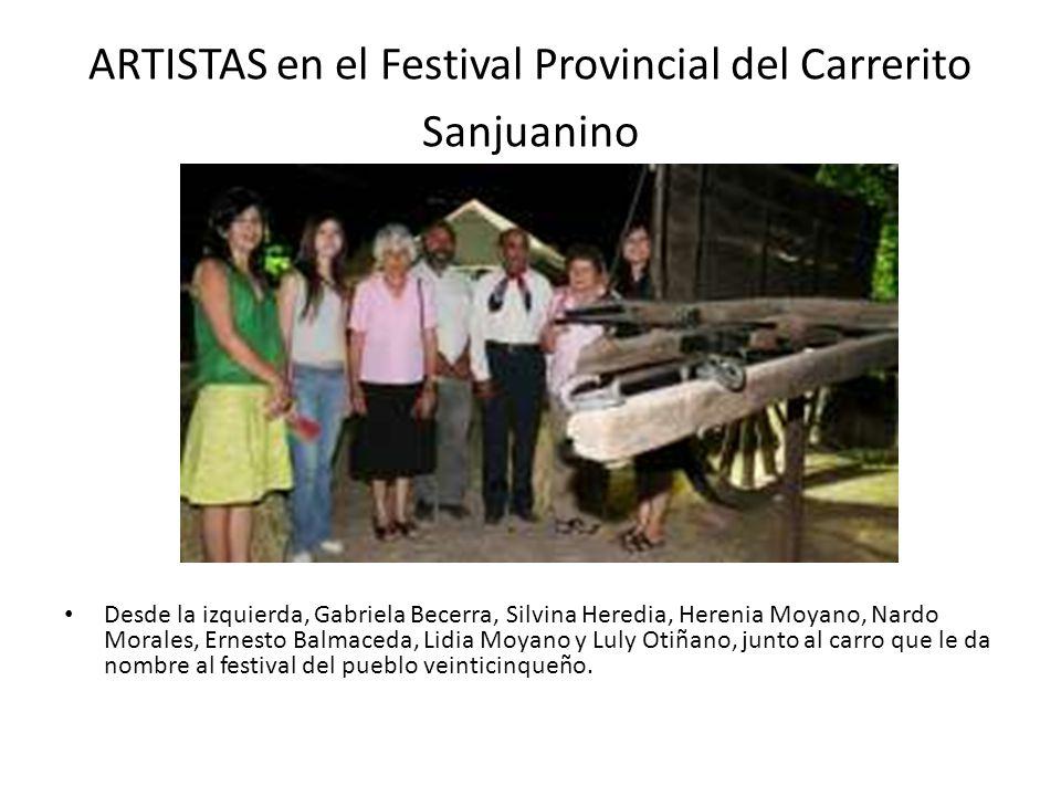 ARTISTAS en el Festival Provincial del Carrerito Sanjuanino Desde la izquierda, Gabriela Becerra, Silvina Heredia, Herenia Moyano, Nardo Morales, Erne