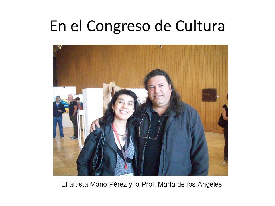 En el Congreso de Cultura El artista Mario Pérez y la Prof. María de los Ángeles
