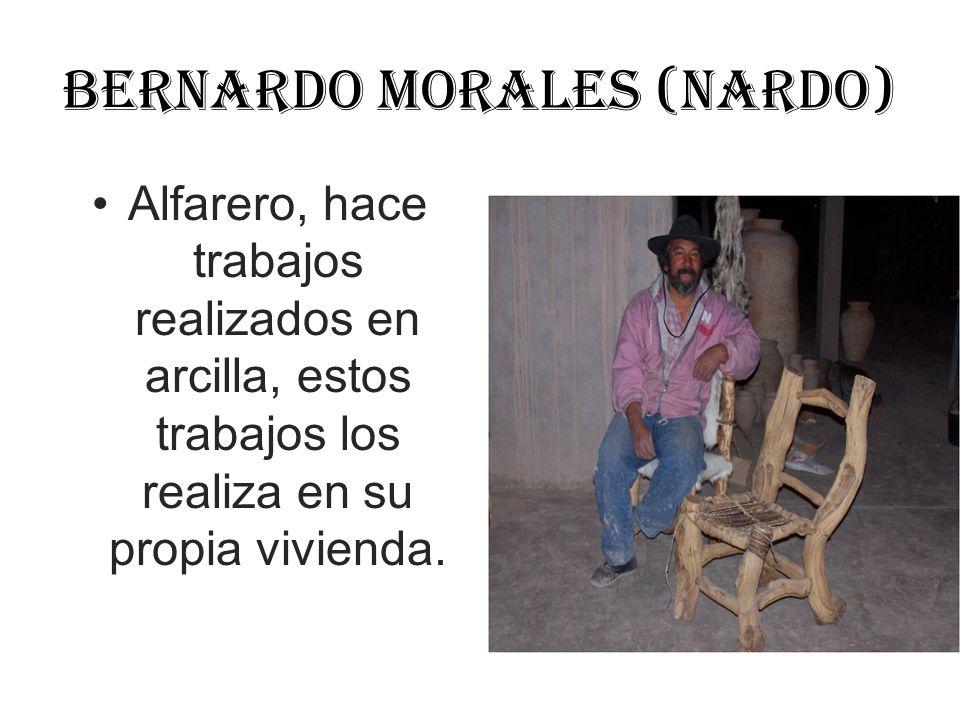 Bernardo Morales (nardo) Alfarero, hace trabajos realizados en arcilla, estos trabajos los realiza en su propia vivienda.
