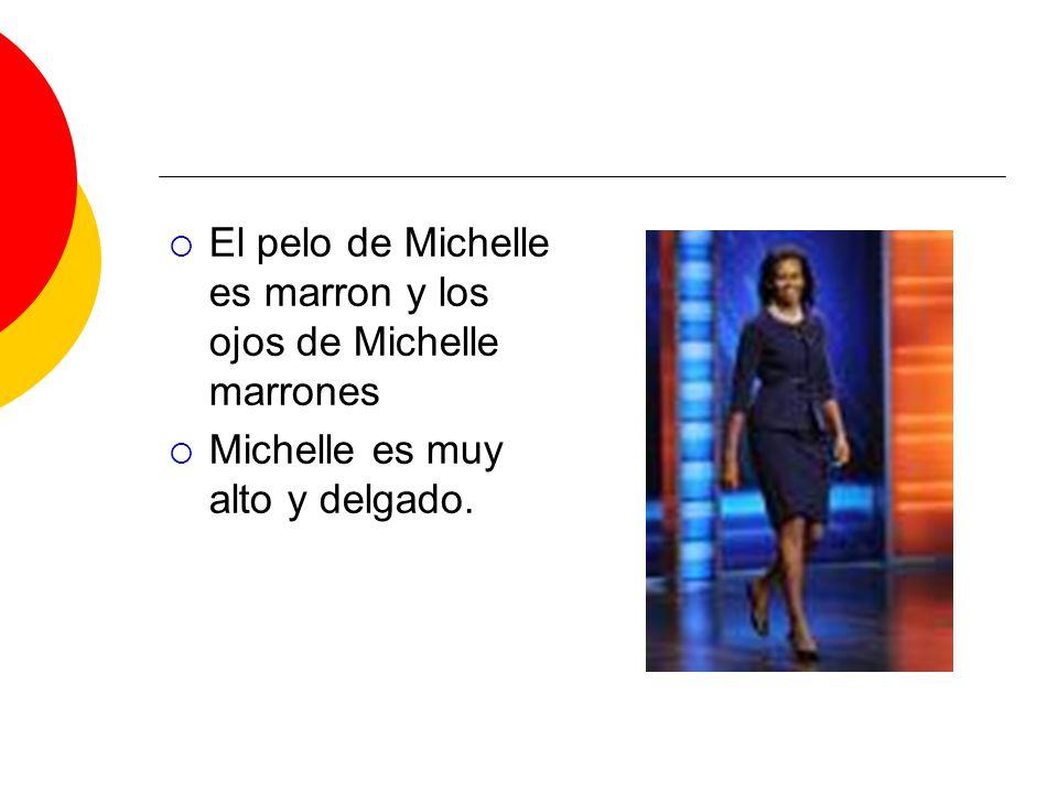 El pelo de Michelle es marron y los ojos de Michelle marrones Michelle es muy alto y delgado.
