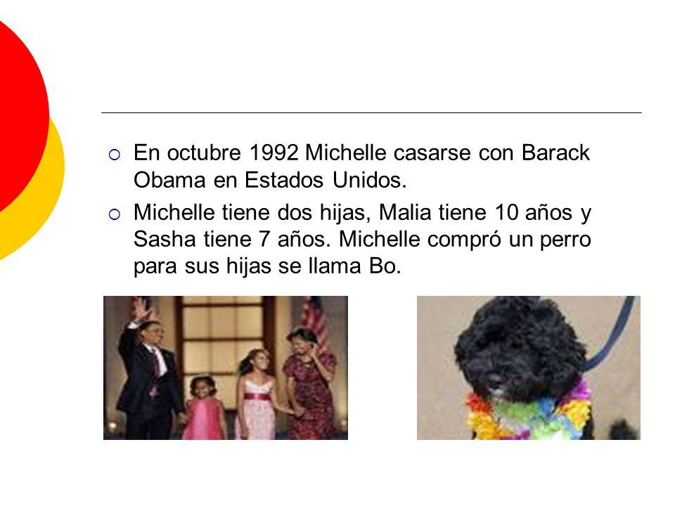 En octubre 1992 Michelle casarse con Barack Obama en Estados Unidos. Michelle tiene dos hijas, Malia tiene 10 años y Sasha tiene 7 años. Michelle comp