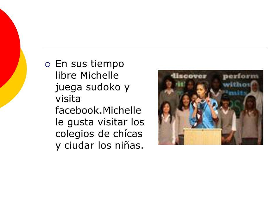 En sus tiempo libre Michelle juega sudoko y visita facebook.Michelle le gusta visitar los colegios de chícas y ciudar los niñas.