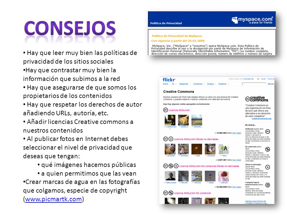 Hay que leer muy bien las políticas de privacidad de los sitios sociales Hay que contrastar muy bien la información que subimos a la red Hay que asegurarse de que somos los propietarios de los contenidos Hay que respetar los derechos de autor añadiendo URLs, autoría, etc.