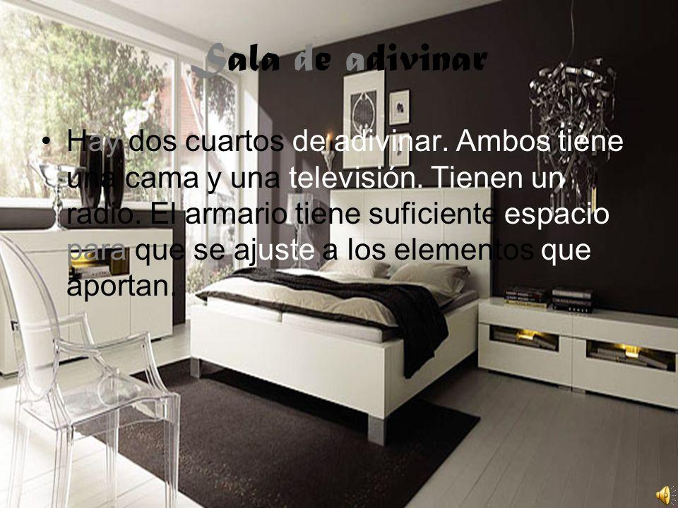 Sala de adivinar Hay dos cuartos de adivinar. Ambos tiene una cama y una televisión. Tienen un radio. El armario tiene suficiente espacio para que se