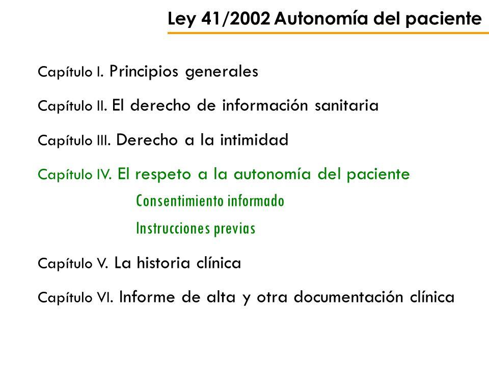 Ley 41/2002 Autonomía del paciente Capítulo I. Principios generales Capítulo II. El derecho de información sanitaria Capítulo III. Derecho a la intimi