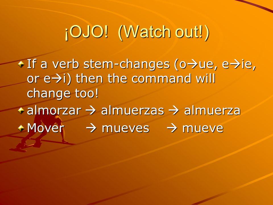 Práctica: write the AFFIRMATIVE tú command for each verb: 1.Bailar 2.Beber 3.Escribir 4.Estudiar 5.Repetir (e i) 6.Empezar (e ie)