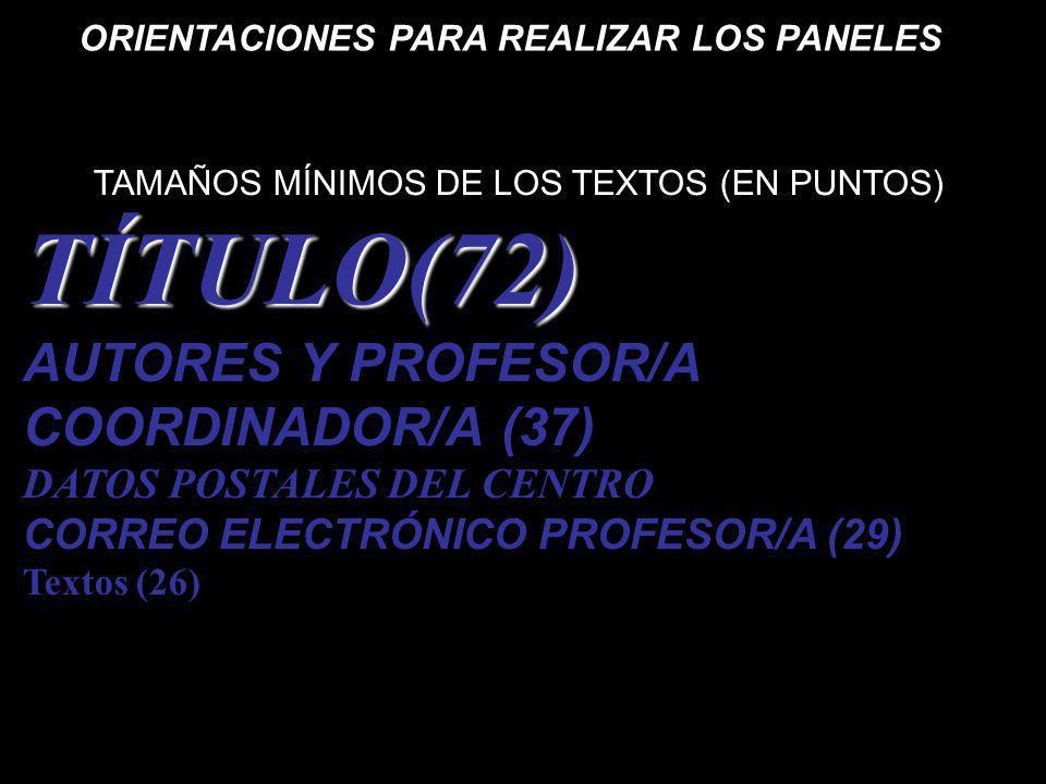 TAMAÑOS MÍNIMOS DE LOS TEXTOS (EN PUNTOS)TÍTULO(72) AUTORES Y PROFESOR/A COORDINADOR/A (37) DATOS POSTALES DEL CENTRO CORREO ELECTRÓNICO PROFESOR/A (2
