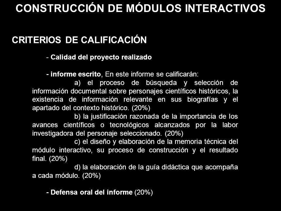 - Calidad del proyecto realizado - informe escrito, En este informe se calificarán: a) el proceso de búsqueda y selección de información documental so