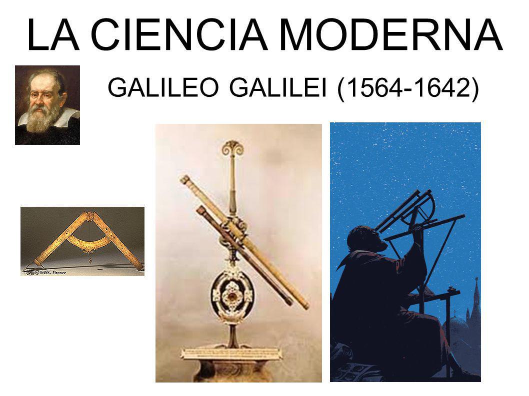 LA CIENCIA MODERNA GALILEO GALILEI (1564-1642)
