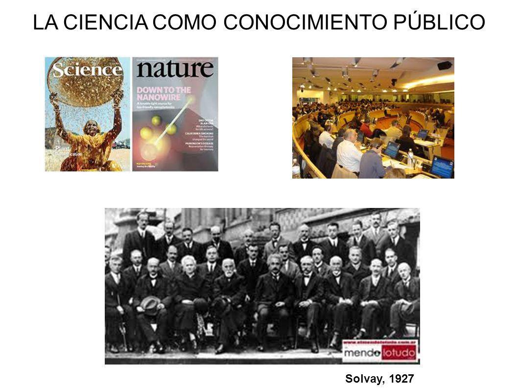 LA CIENCIA COMO CONOCIMIENTO PÚBLICO Solvay, 1927