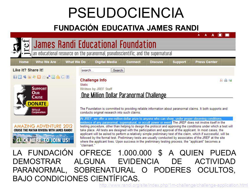 PSEUDOCIENCIA FUNDACIÓN EDUCATIVA JAMES RANDI LA FUNDACIÓN OFRECE 1.000.000 $ A QUIEN PUEDA DEMOSTRAR ALGUNA EVIDENCIA DE ACTIVIDAD PARANORMAL, SOBREN