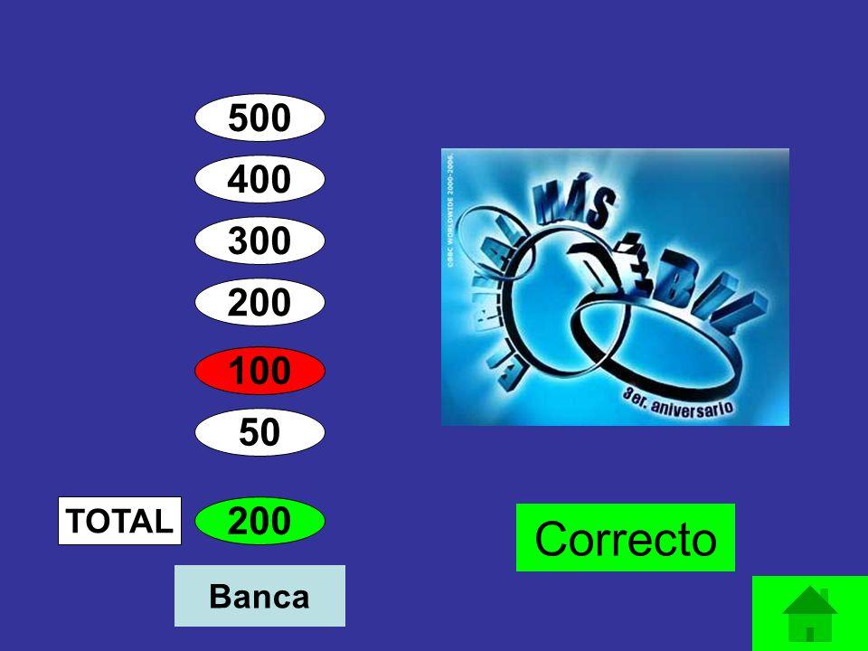 500 400 300 200 100 50 200 TOTAL Banca Correcto
