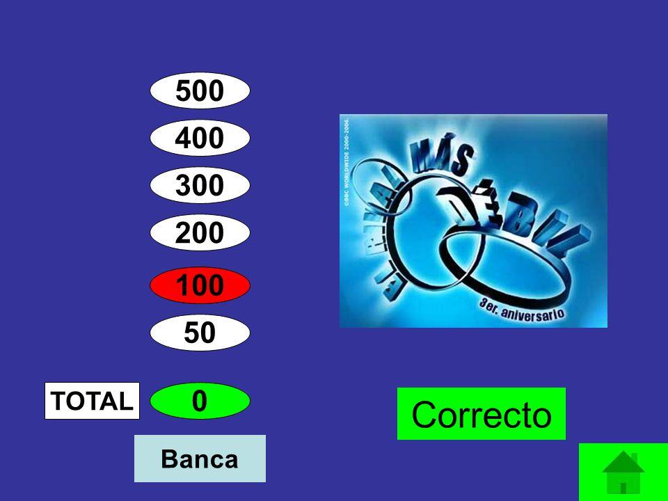 500 400 300 200 100 50 TOTAL Banca Correcto