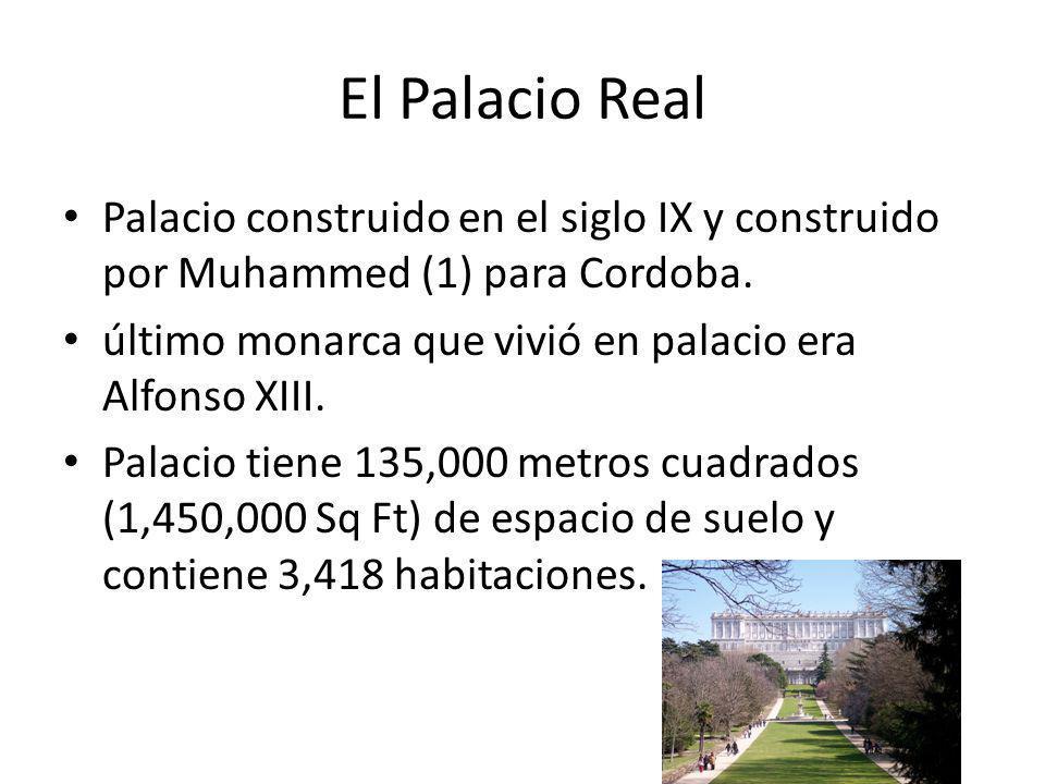 El Palacio Real Palacio construido en el siglo IX y construido por Muhammed (1) para Cordoba. último monarca que vivió en palacio era Alfonso XIII. Pa