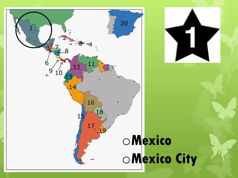 o Mexico o Mexico City