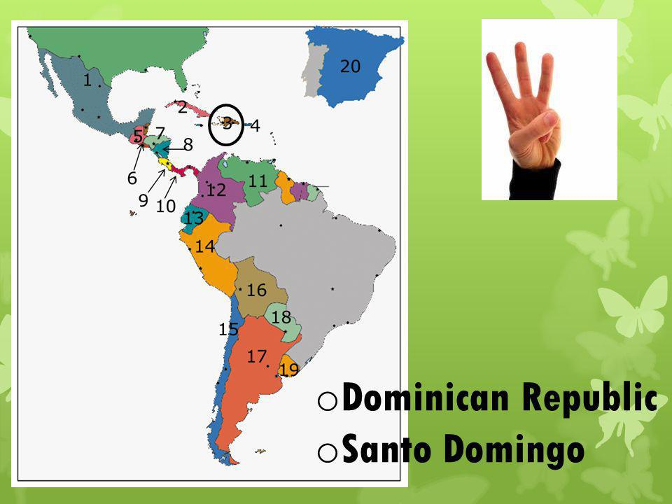 o Dominican Republic o Santo Domingo