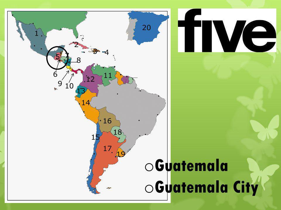 o Guatemala o Guatemala City