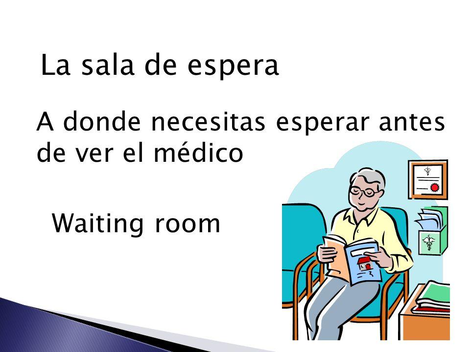 La sala de espera A donde necesitas esperar antes de ver el médico Waiting room