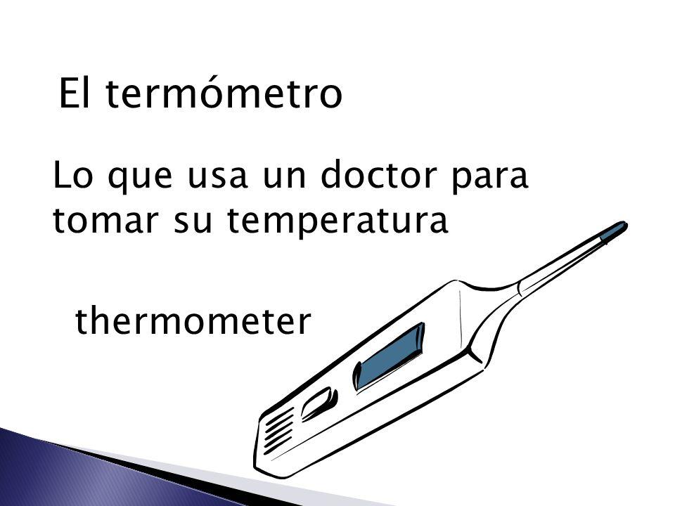 El termómetro Lo que usa un doctor para tomar su temperatura thermometer