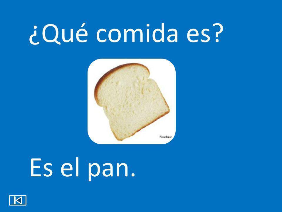 ¿Qué comida es? Es el pan.