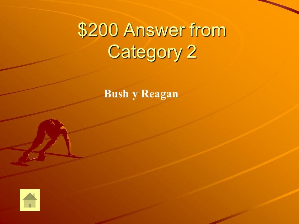 $200 Question from Category 2 ¿Quiénes fueron los dos presidentes Americanos Que autorizaron y apoyaron al ejército durante La Guerra civil de El Salvador