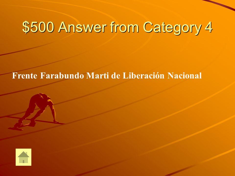 $500 Question from Category 4 ¿Quién es el líder de la revolución salvadoreña O el nombre del partido revolucionario inspirado Por él