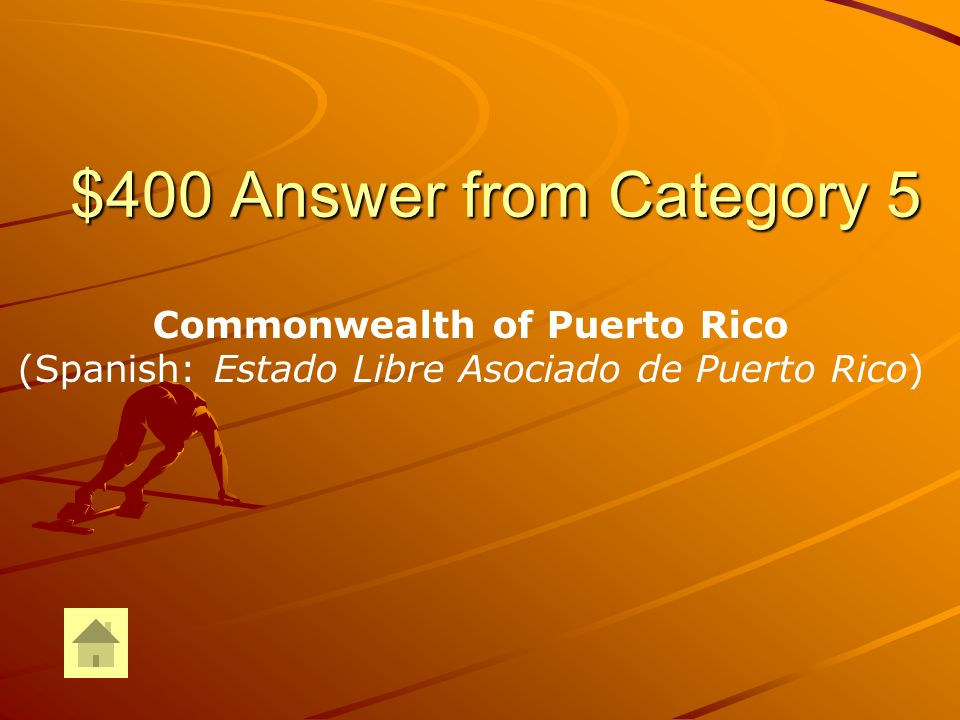 $400 Question from Category 5 ¿Cuál es el estado oficial de Puerto Rico en Estados Unidos .