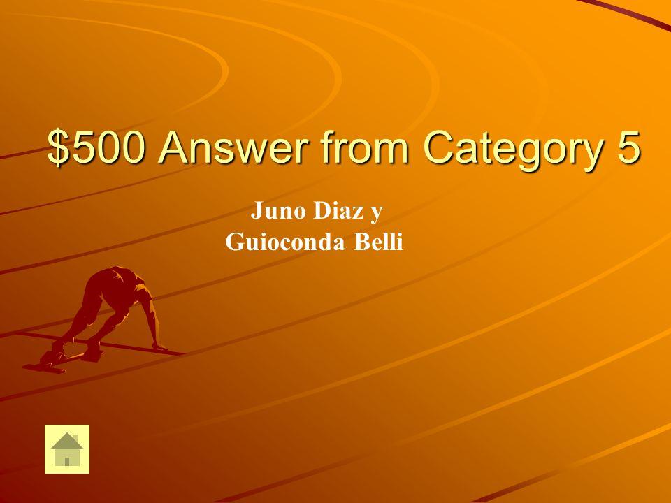 $500 Question from Category 5 DOUBLE JEOPARDY ¿Cómo se llaman los autores de los Trabajos literarios que leímos como tarea para La presentación de La República Dominicana y Nicaragua