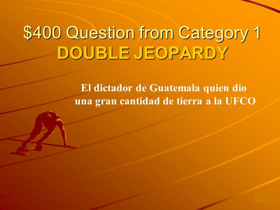 $400 Question from Category 2 ¿Quién fue el presidente Americano que en 1930 decidió que la mejor manera de controlar Latinoamérica era apoyando dictaduras militares?
