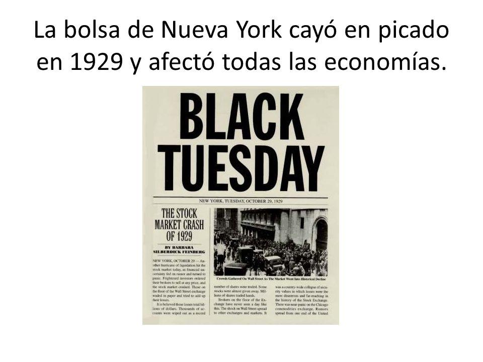La bolsa de Nueva York cayó en picado en 1929 y afectó todas las economías.