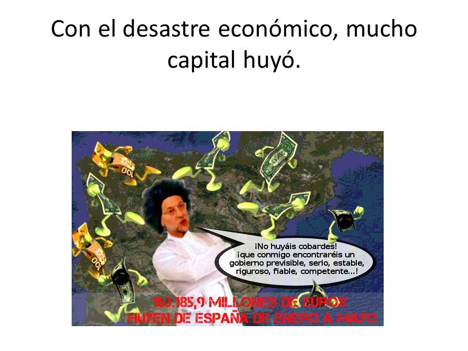 Con el desastre económico, mucho capital huyó.