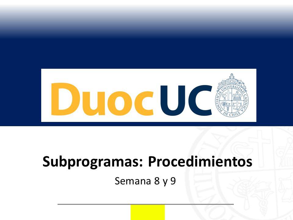 Subprogramas: Procedimientos Semana 8 y 9