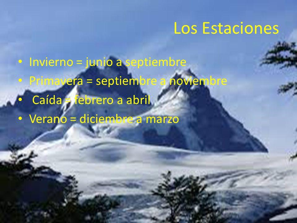 Los Estaciones Invierno = junio a septiembre Primavera = septiembre a noviembre Caída = febrero a abril Verano = diciembre a marzo