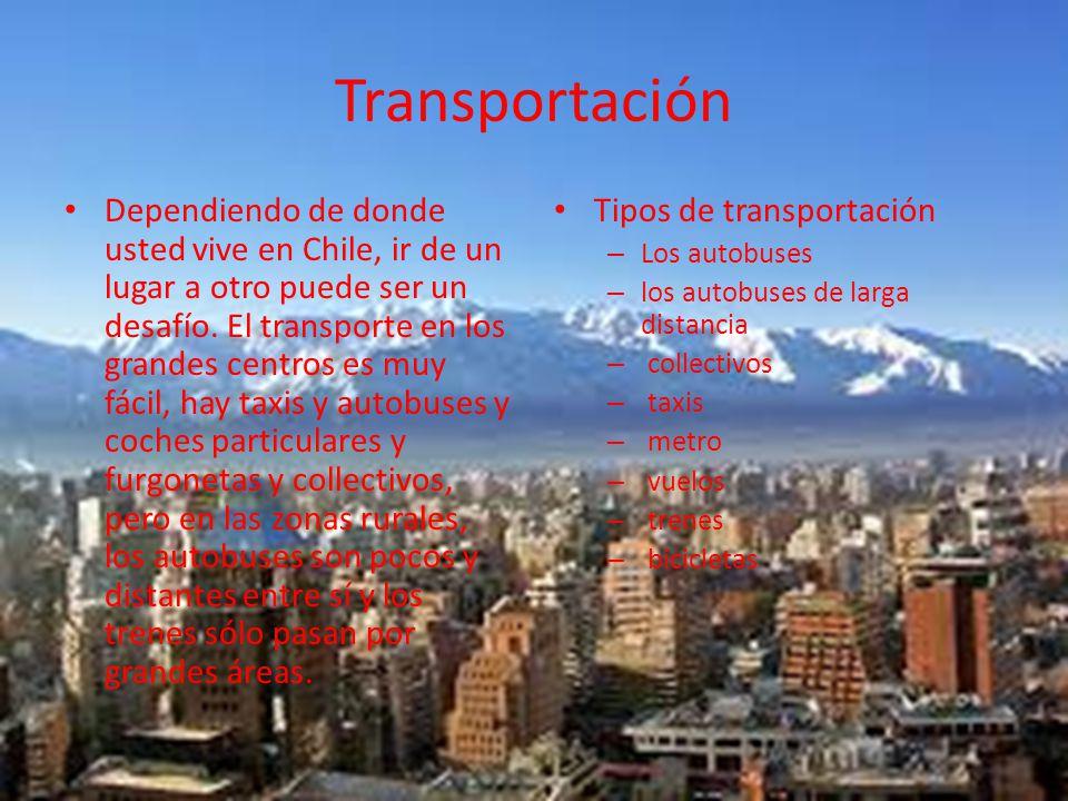 Transportación Dependiendo de donde usted vive en Chile, ir de un lugar a otro puede ser un desafío.